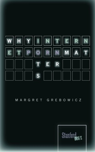 Why Internet Porn Matters (Stanford Briefs) by Margret Grebowicz (2013-02-27)