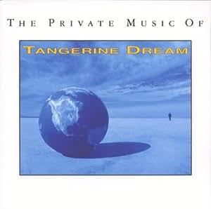 Tangerine Dream - Private Music of Tangerine Dream - Amazon.com Music