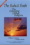 The Bahai Faith: The Emerging Global Religion