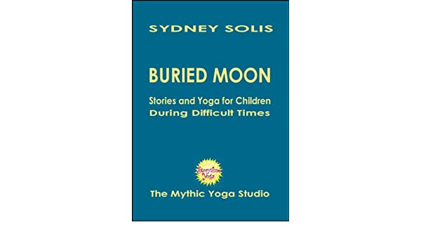 Storytime Yoga for Kids: Buried Moon - a Folktale from ...