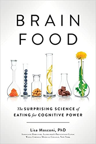 Study Links Dietary Supplement To Brain >> Brain Food The Surprising Science Of Eating For Cognitive Power
