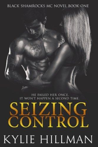 Read Online Seizing Control (Black Shamrocks MC) (Volume 1) PDF