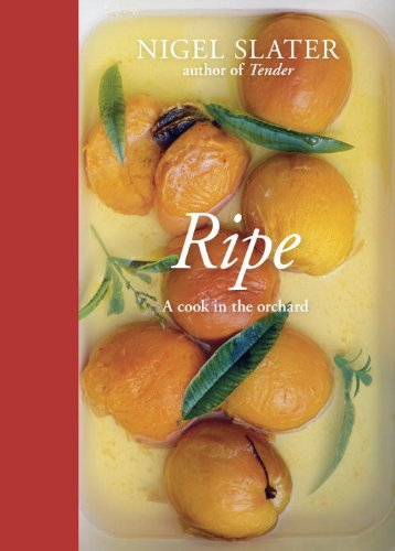 Ripe: A Cook in the Orchard by [Slater, Nigel]