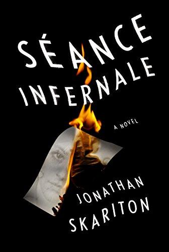 Séance Infernale: A novel