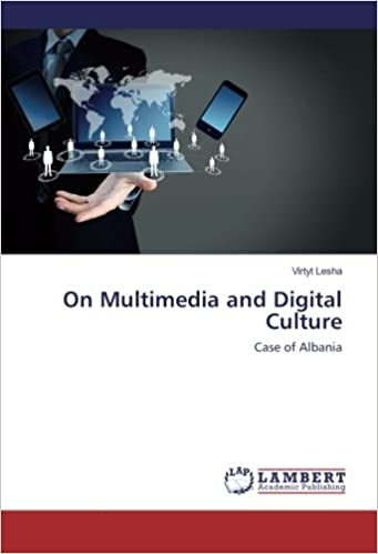 On Multimedia and Digital Culture: Case of Albania