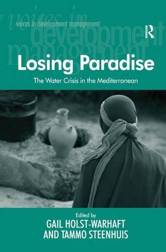 Losing Paradise: The Water Crisis in the Mediterranean (Voices in Development Management)