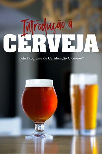 Introduçāo a Cerveja pelo Programa de Certificaçāo Cicerone️ (Portuguese Edition) by Ray Daniels, Pat Fahey, Shana Solarte, Julie White