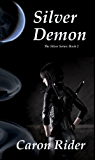 Silver Demon (The Silver Series Book 2)