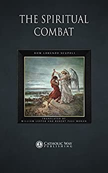 The Spiritual Combat by [Scupoli, Dom Lorenzo]