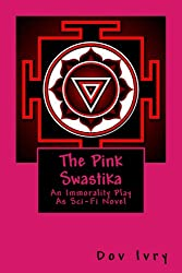 The Pink Swastika: An Immorality Play As Sci-Fi Novel (English Edition)