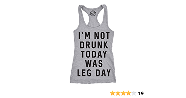 Flowy Racerback Tank top for Women Workout tank top I/'m Not Drunk Today Was Leg Day Shirt Womens Gym Clothing Leg day Tank Fitness Tank