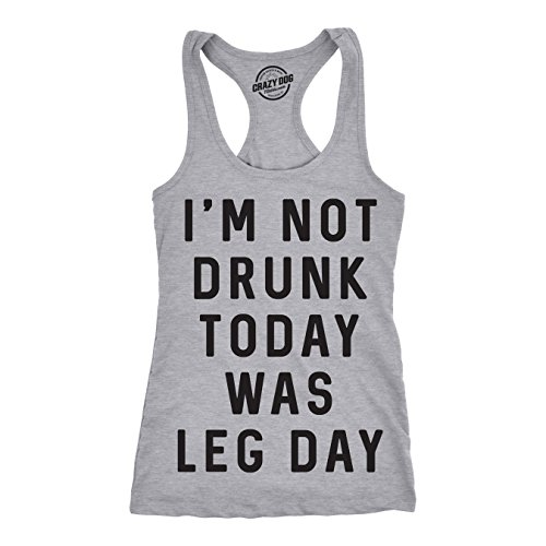 Womens Tank Im Not Drunk Today was Leg Day Funny Workout Tanktop for Ladies (Heather Grey) - XXL (Best Leg Day Workout)