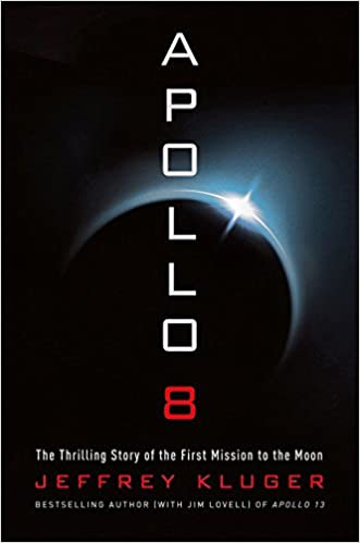 apollo 8 the thrilling story of the first mission to the moon