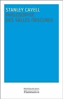 Philosophie des salles obscures : lettres pédagogiques sur un registre de la vie morale, Cavell, Stanley