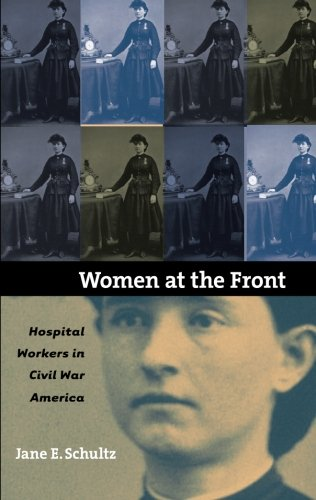 Women at the Front: Hospital Workers in Civil War America