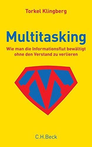 Multitasking: Wie man die Informationsflut bewältigt, ohne den Verstand zu verlieren