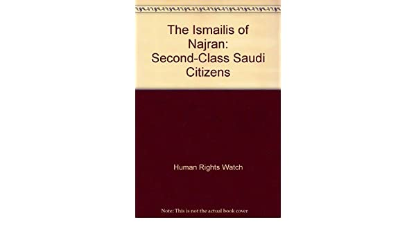 The Ismailis of Najran: Second-Class Saudi Citizens: 9781564323767