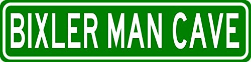 BIXLER MAN CAVE Sign - Personalized Aluminum Last Name Street Sign - 6 x 24 Inches