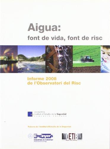 Descargar Libro Aigua: Font De Vida, Font De Risc : Informe 2008 De L'observatori Del Risc Diversos Autors