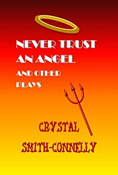 Never Trust an Angel and Other Plays by [Smith-Connelly, Crystal]