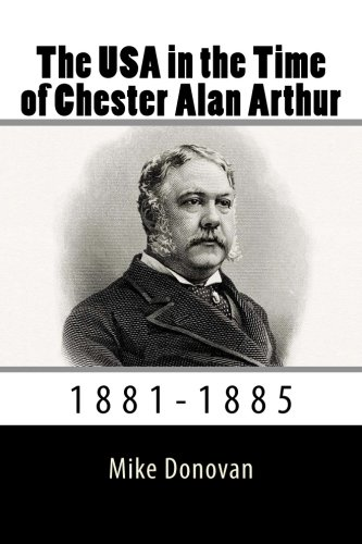 The USA in the Time of Chester Alan Arthur: 1881-1885