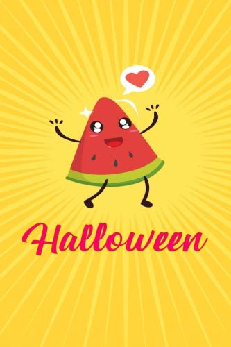 Halloween Watermelon Quote: Blank Lined Journal To Write In (6x9) Back to School Gift]()