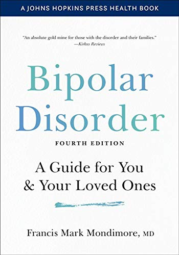 Bipolar Disorder: A Guide for You and Your Loved
