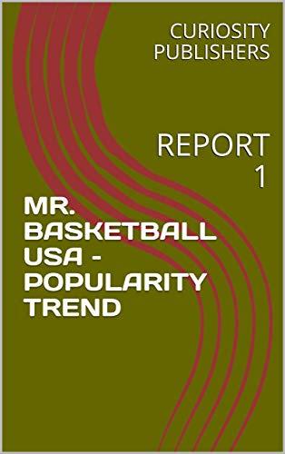 MR. BASKETBALL USA – POPULARITY TREND: REPORT ()
