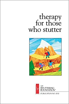 Therapy for Those Who Stutter by [Ainsworth Ph.D., Stanley, Luper Ph.D., Harold, Murphy Ph.D., Albert, Prins Ph.D., David, Starbuck Ph.D., Harold, Starbuck Ph.D., C. Woodruff, Van Riper Ph.D., Charles, Williams, Dean]