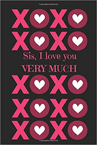 Sis, I love you VERY MUCH: Journal containing Inspirational ...