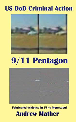 911 Pentagon Strike, US DoD Criminal Action: Fabricated evidence in US vs Moussaoui