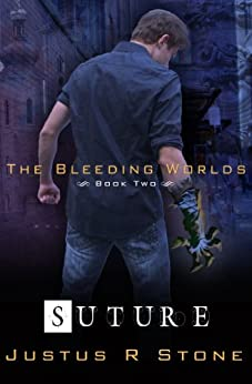 Suture (The Bleeding Worlds Book 2) by [Stone, Justus R.]