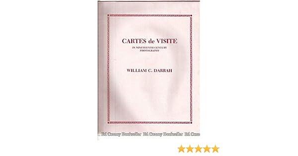 Cartes De Visite In Nineteenth Century Photography William Culp Darrah 9780913116050 Amazon Books