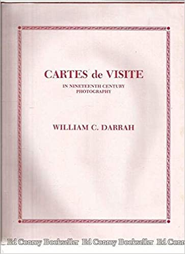 Cartes De Visite In Nineteenth Century Photography First Edition