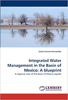 Integrated Water Management in the Basin of Mexico: A blueprint: A regional view of the Basin of Mexico aquifer