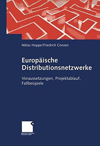 Europäische Distributionsnetzwerke: Voraussetzungen, Projektablauf, Fallbeispiele