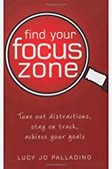 Find Your Focus Zone by Lucy Jo Palladino (2008-02-04)