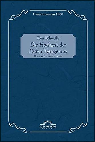 Schwabe, Toni: Die Hochzeit der Esther Franzenius