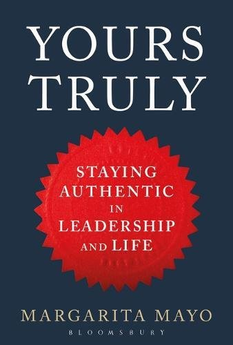 Download Yours Truly: Staying Authentic in Leadership and Life ebook