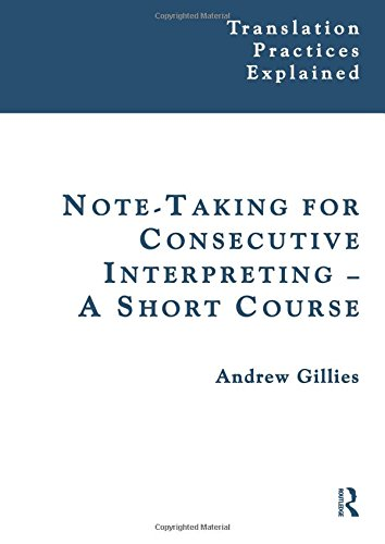 Course Notes - Note-taking for Consecutive Interpreting: A Short Course (Translation Practices Explained)
