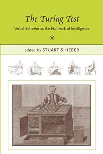 The Turing Test: Verbal Behavior as the Hallmark of Intelligence (A Bradford Book)