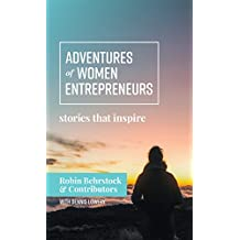 Adventures of Women Entrepreneurs: Stories That Inspire