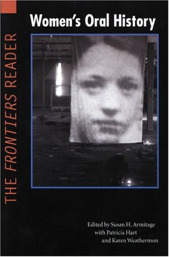 Women's Oral History: The Frontiers Reader