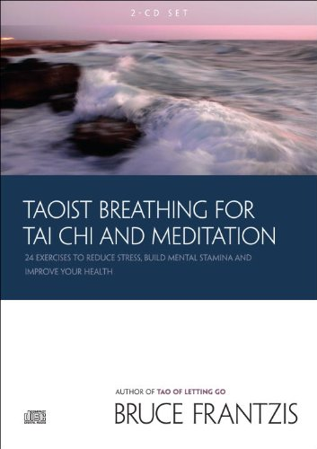 Taoist Breathing for Tai Chi and Meditation: Twenty-Four Exercises to Reduce Stress, Build Mental Stamina, and Improve Your Health by Brand: North Atlantic Books