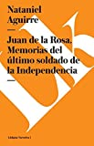 img - for Juan de la Rosa. Memorias del  ltimo soldado de la Independencia (Spanish Edition) book / textbook / text book