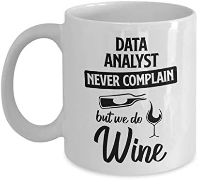 Data Analyst Mug - Never Complain But We Do Wine - Funny Novelty Ceramic Coffee & Tea Cup Cool Gifts For Men Or Women With Gift Box