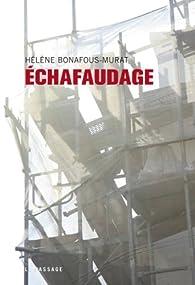 Echafaudage par Hélène Bonafous-Murat