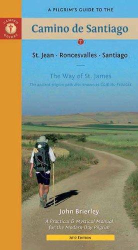 A Pilgrim's Guide to the Camino de Santiago: St. Jean • Roncesvalles • Santiago