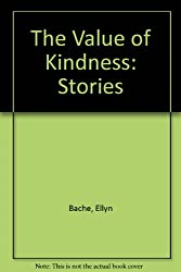 The Value of Kindness: Stories