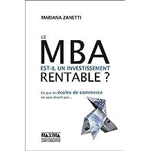 Le MBA est-il un investissement rentable ?: Ce que les écoles de commerce ne vous disent pas...